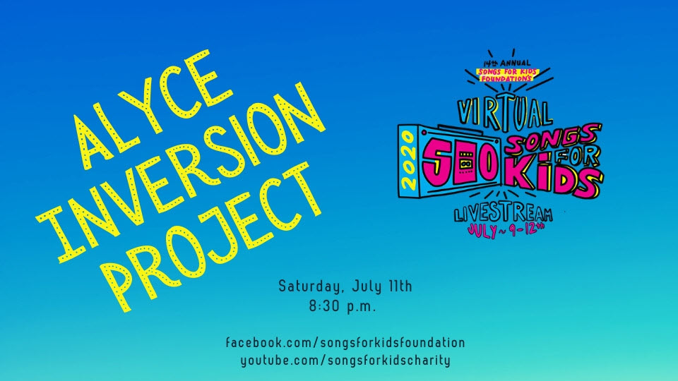 2020-07-11-Alyce-Inversion-Project-500-Songs-For-Kids-Foundation